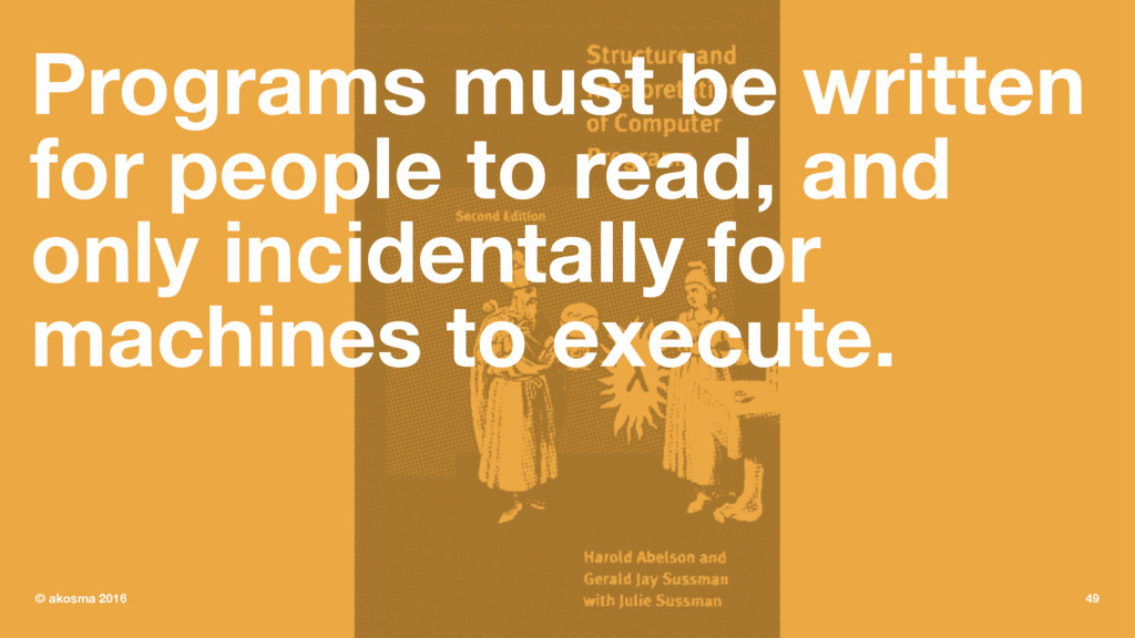 Programs must be written for people to read, an...
