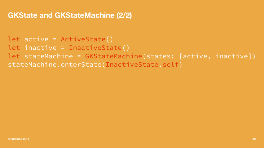 GKState and GKStateMachine (2/2) let active = A...