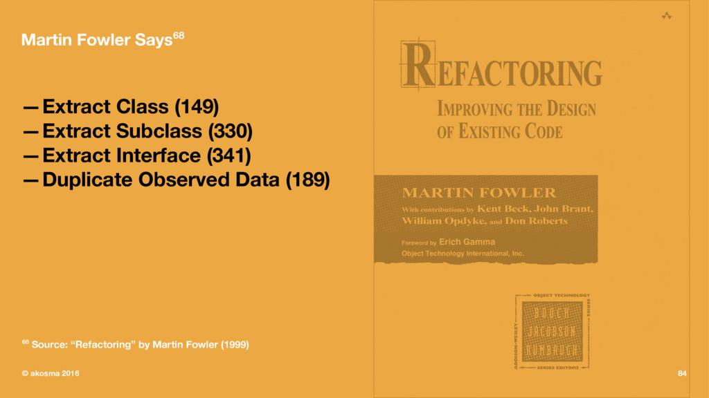 Martin Fowler Says68 —Extract Class (149) —Extr...