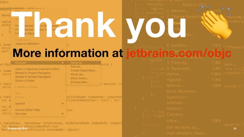 Thank you ! More information at jetbrains.com/o...