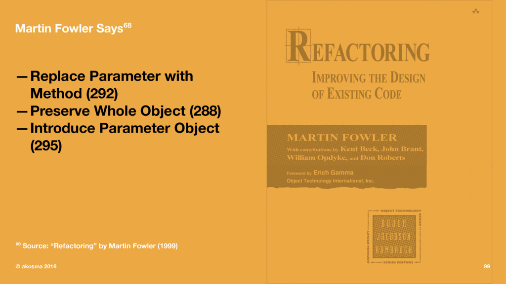Martin Fowler Says68 —Replace Parameter with Me...