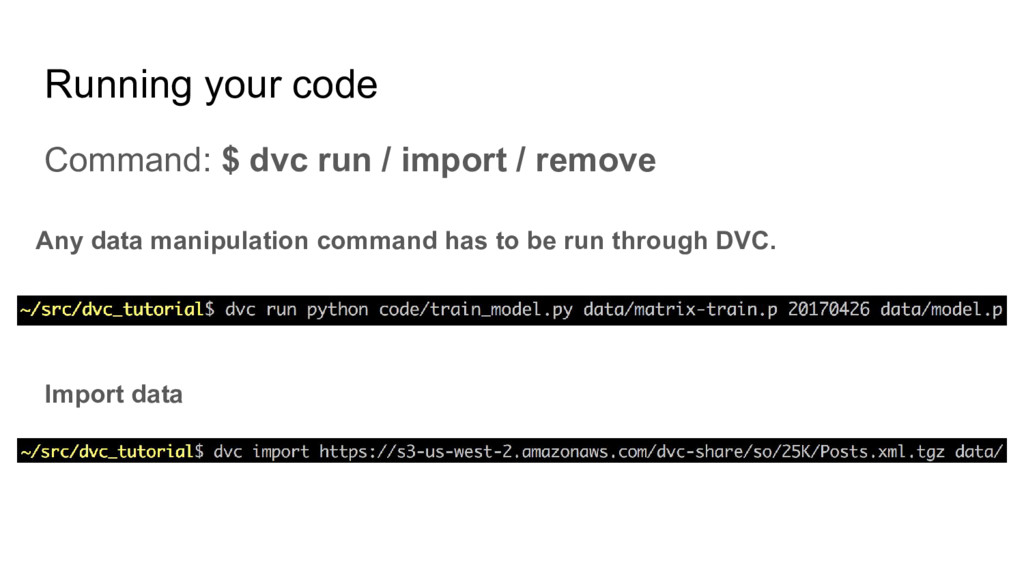 Running your code Any data manipulation command...
