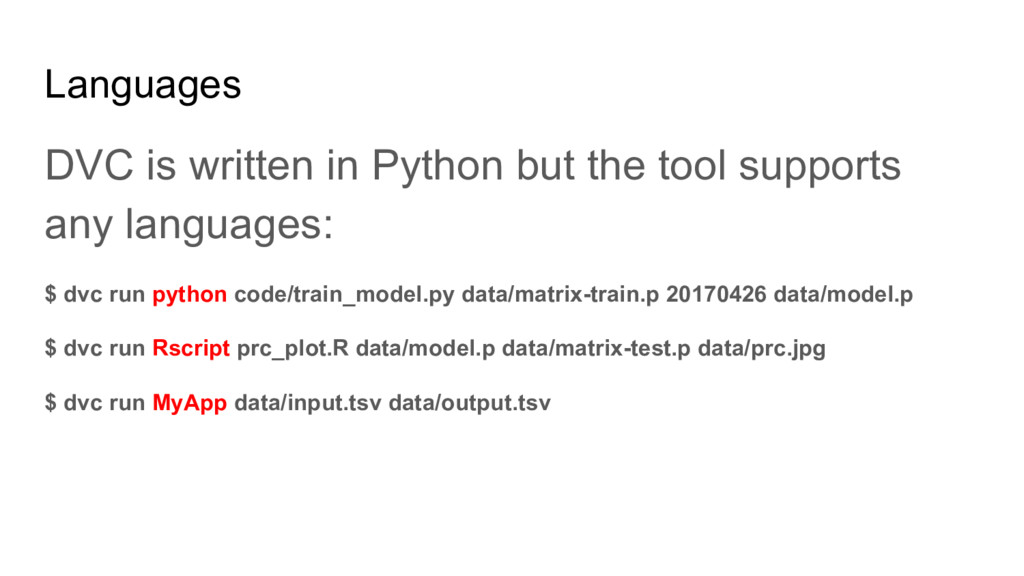 Languages DVC is written in Python but the tool...