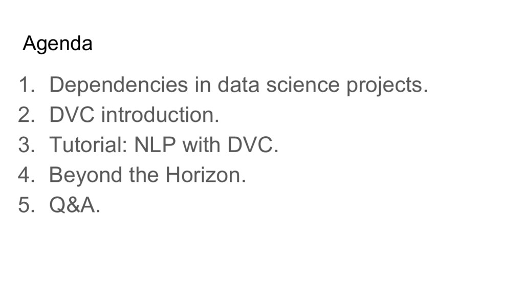 Agenda 1. Dependencies in data science projects...