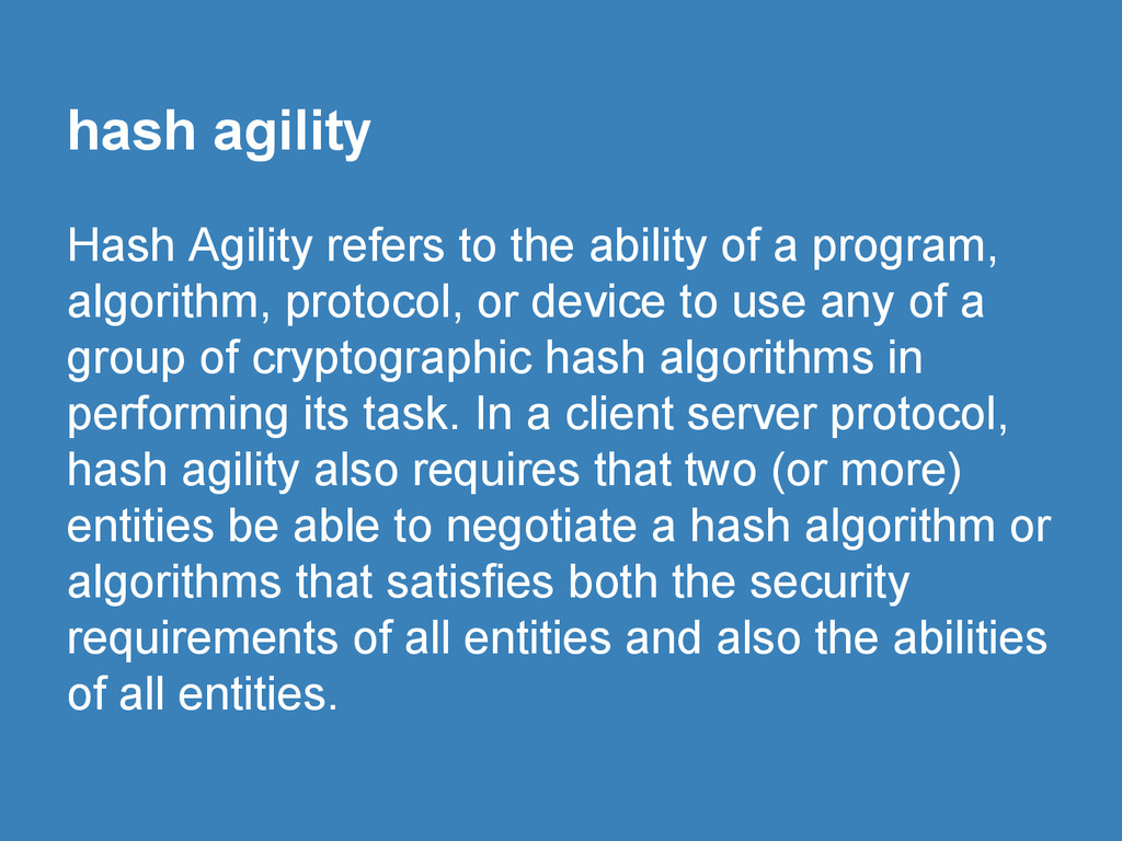 hash agility Hash Agility refers to the ability...