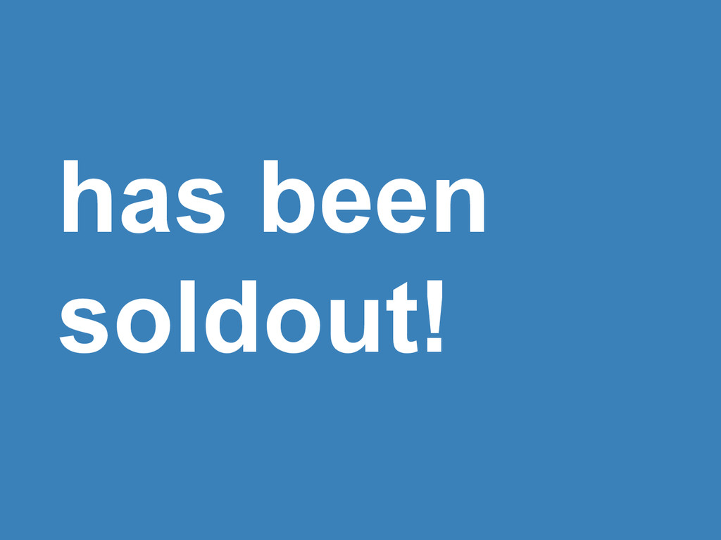 has been soldout!