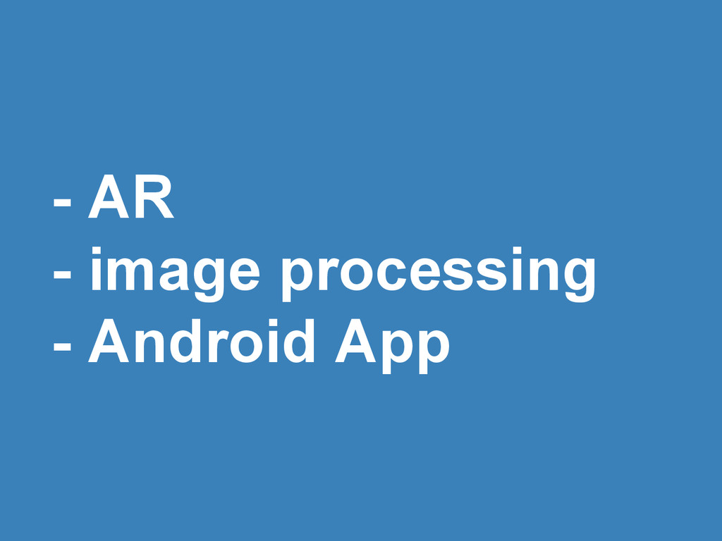 - AR - image processing - Android App