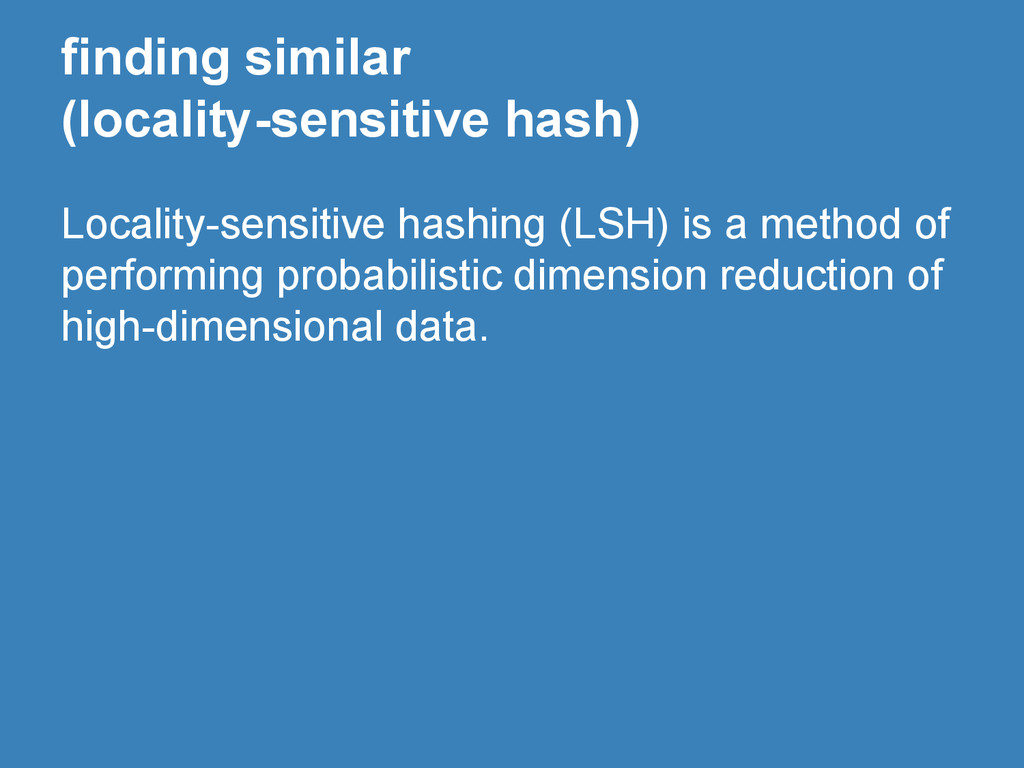 finding similar (locality-sensitive hash) Local...