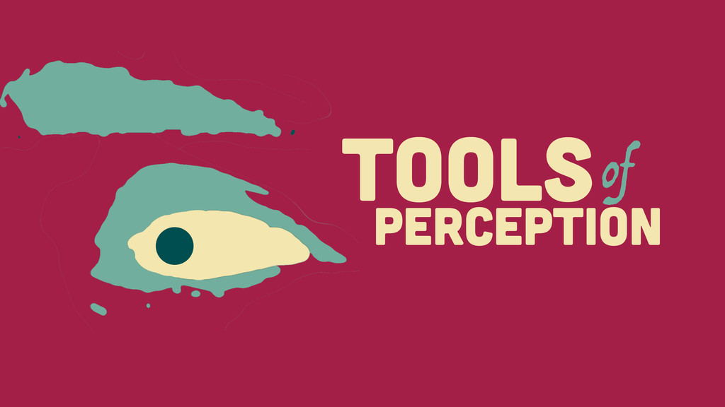 TOOLS of PERCEPTION