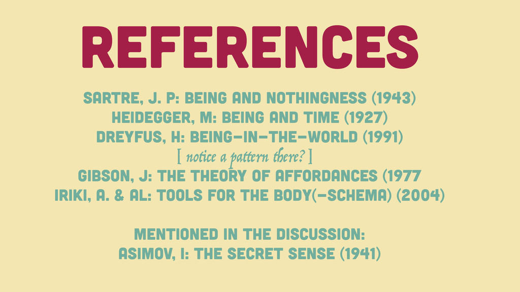 References Sartre, J. P: Being And Nothingness ...
