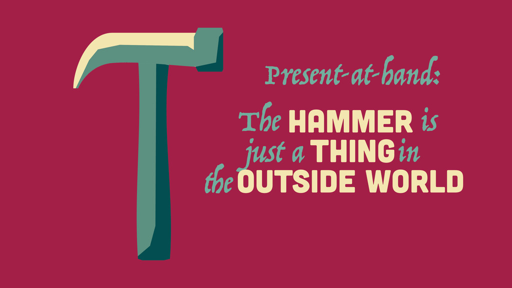 THING The HAMMER just a in OUTSIDE WORLD the Pr...