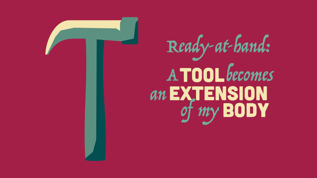 EXTENSION A TOOL an becomes BODY of my Ready-at...