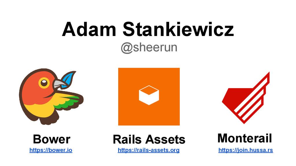 Adam Stankiewicz @sheerun Bower Rails Assets Mo...