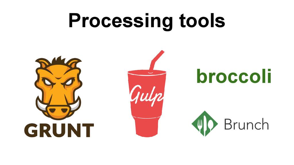 Processing tools broccoli