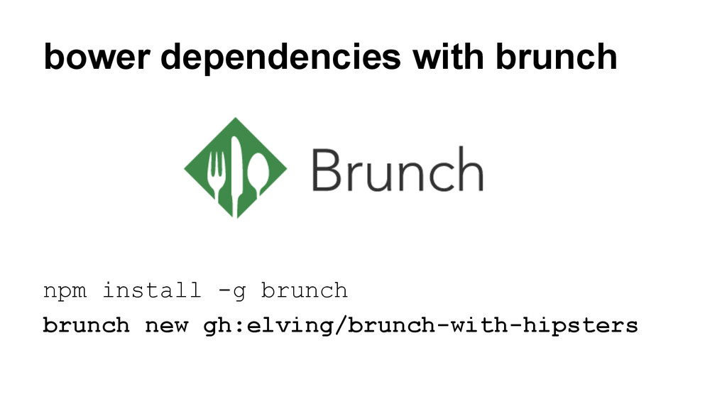 bower dependencies with brunch npm install -g b...