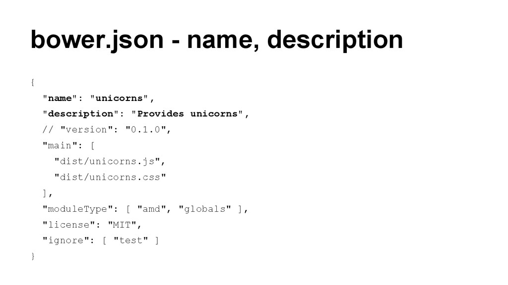"bower.json - name, description { ""name"": ""unico..."