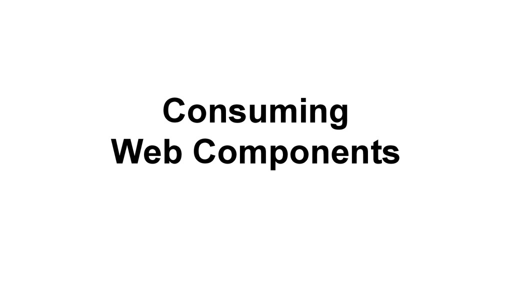 Consuming Web Components