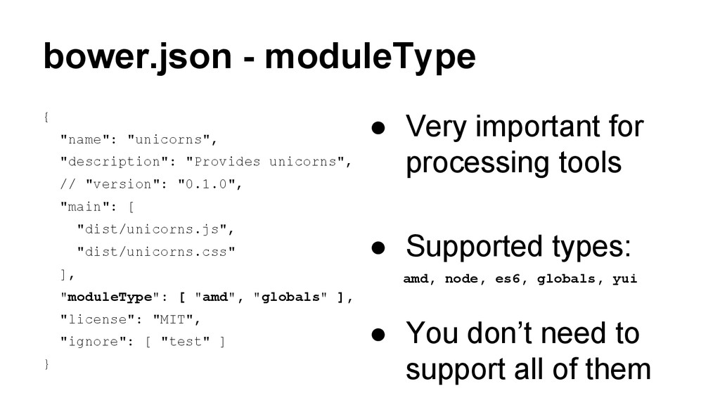"bower.json - moduleType { ""name"": ""unicorns"", ""..."