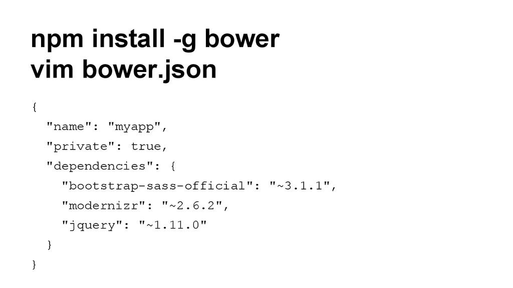 "npm install -g bower vim bower.json { ""name"": ""..."