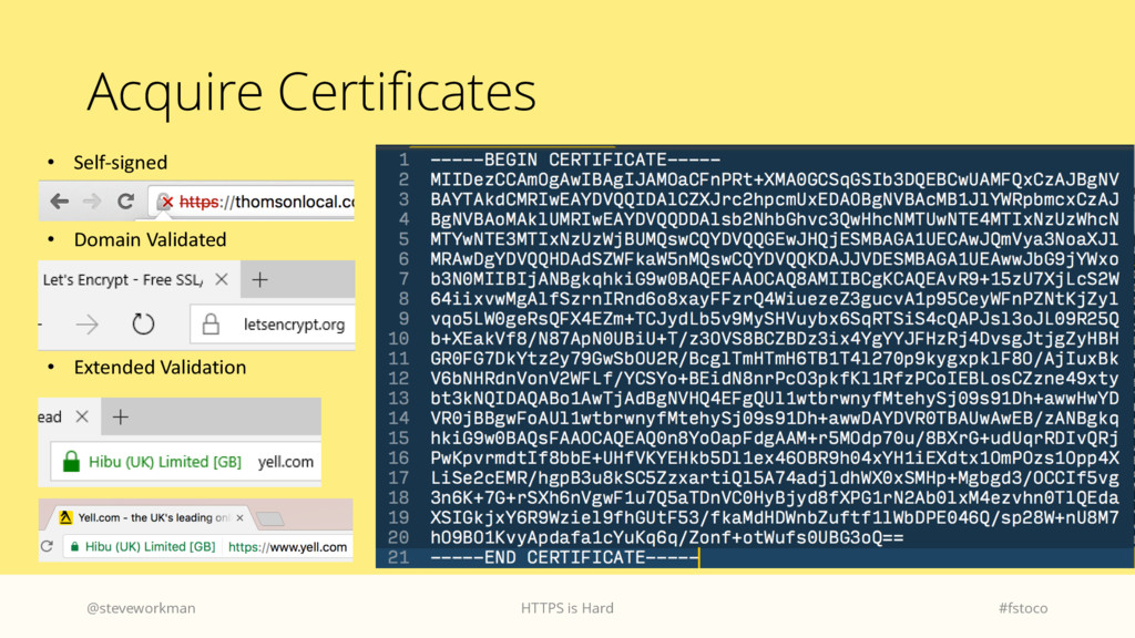Acquire Certificates @steveworkman HTTPS is Har...