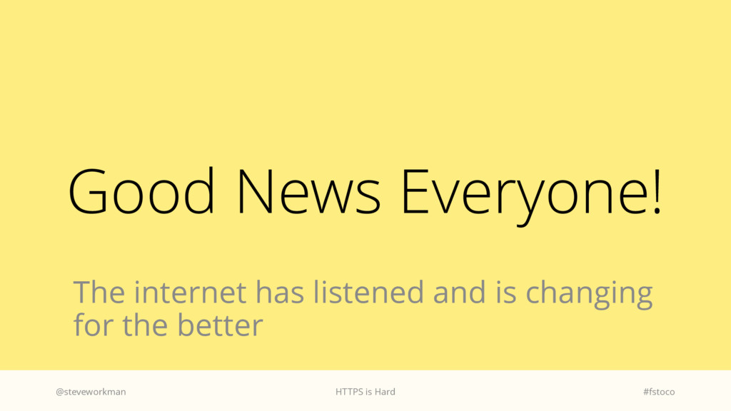 Good News Everyone! The internet has listened a...