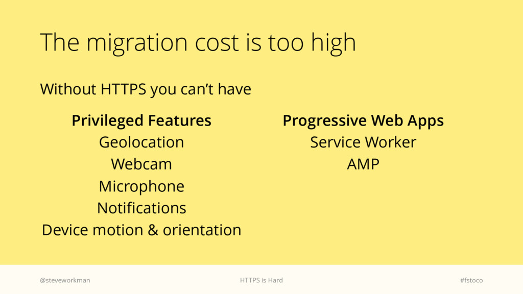 The migration cost is too high Without HTTPS yo...