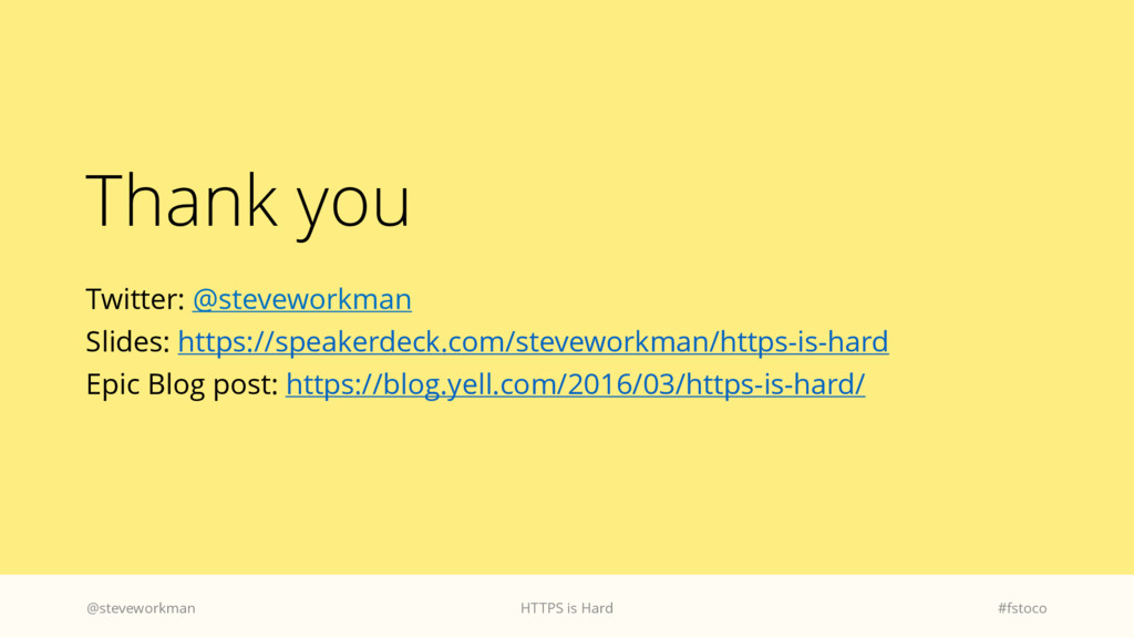 Thank you Twitter: @steveworkman Slides: https:...