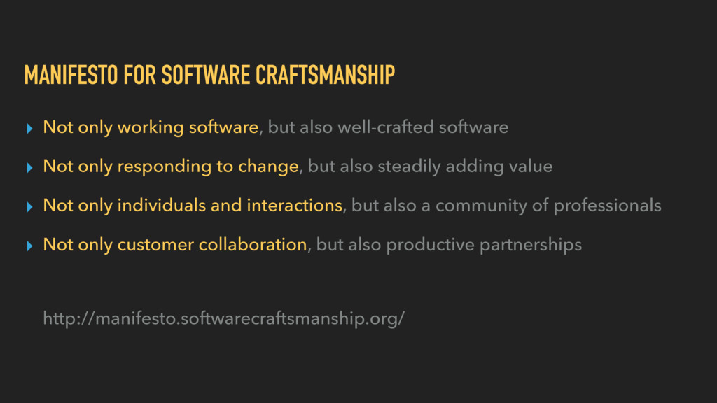 MANIFESTO FOR SOFTWARE CRAFTSMANSHIP ▸ Not only...