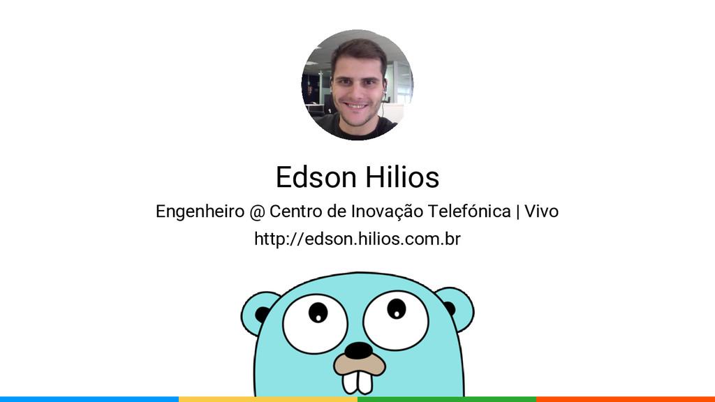 Edson Hilios Engenheiro @ Centro de Inovação Te...
