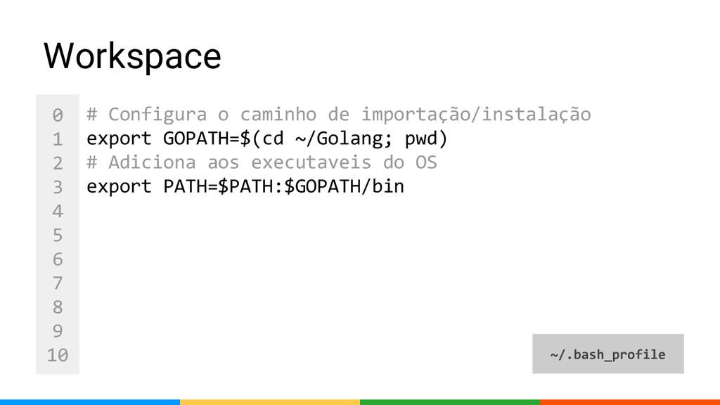0 1 2 3 4 5 6 7 8 9 10 Workspace # Configura o ...