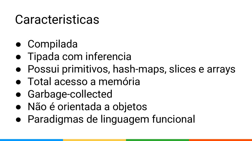 Caracteristicas ● Compilada ● Tipada com infere...
