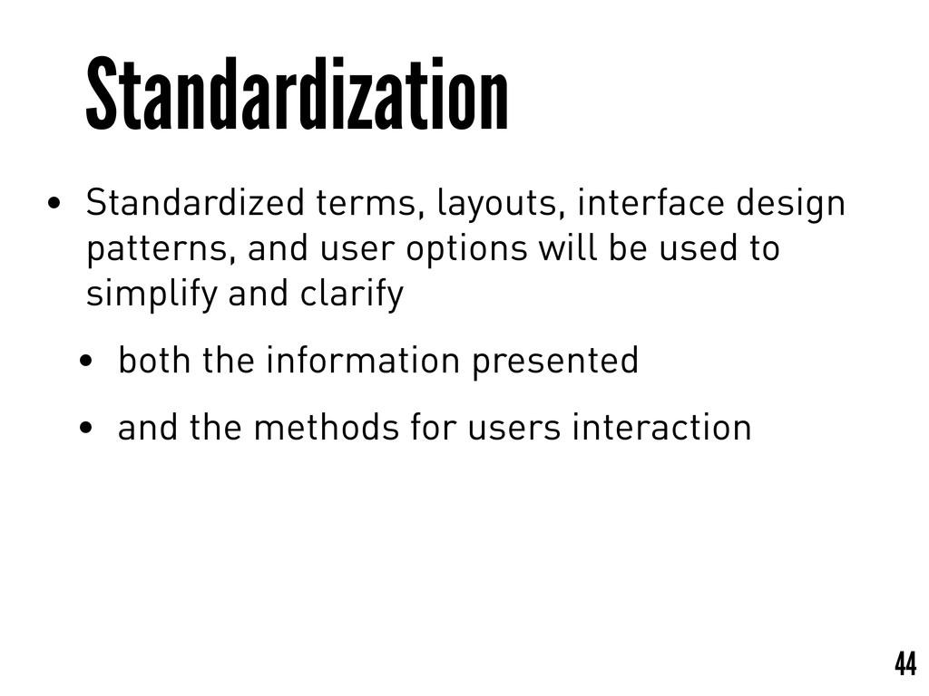 Standardization • Standardized terms, layouts, ...
