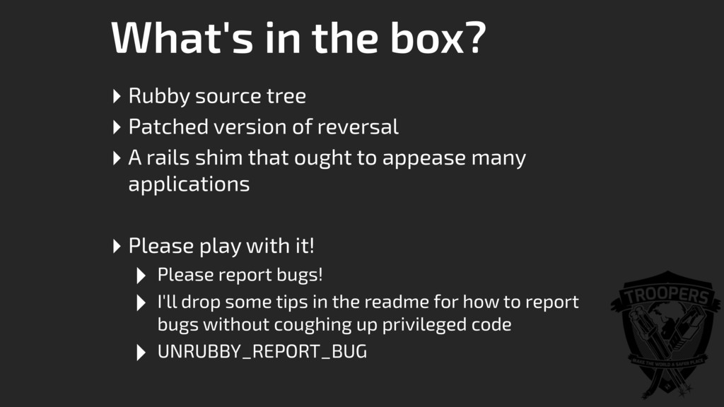 What's in the box? ‣ Rubby source tree ‣ Patche...