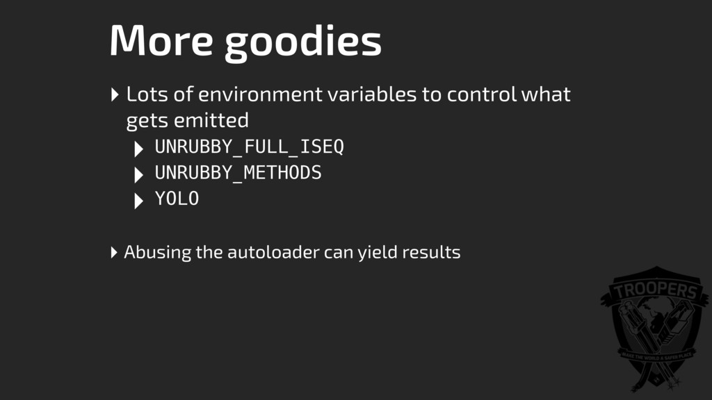 More goodies ‣ Lots of environment variables to...