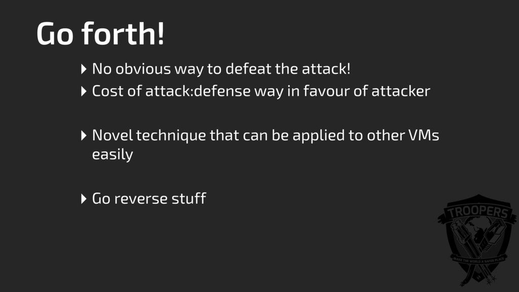 Go forth! ‣ No obvious way to defeat the attack...