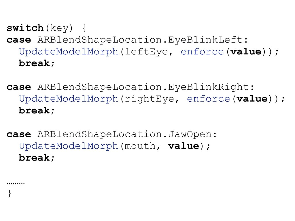 switch(key) { case ARBlendShapeLocation.EyeBlin...