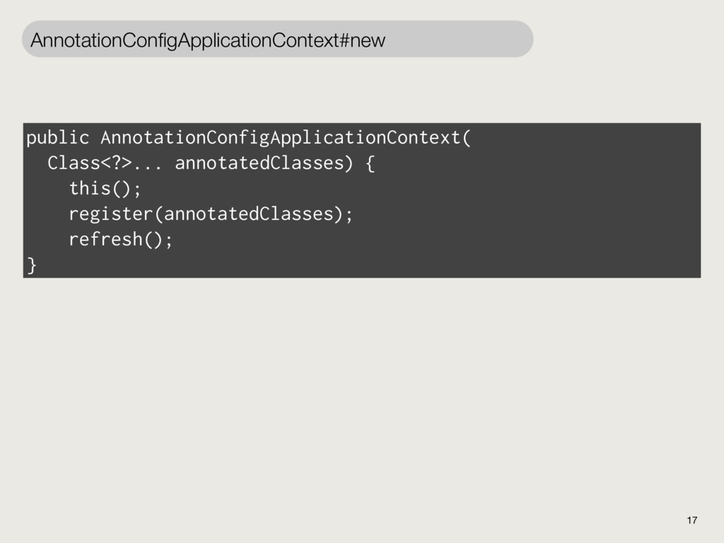 17 AnnotationConfigApplicationContext#new public...