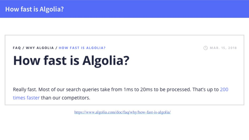 How fast is Algolia? https://www.algolia.com/do...