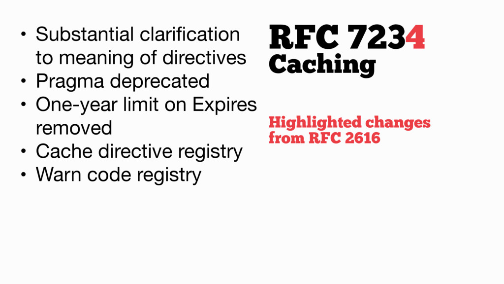 RFC 7234 • Substantial clarification to meaning ...