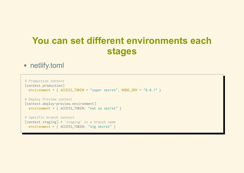 You can set different environments each stages ...