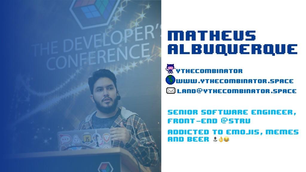 MATHEUS ALBUQUERQUE YTHECOMBINATOR www.ythecomb...