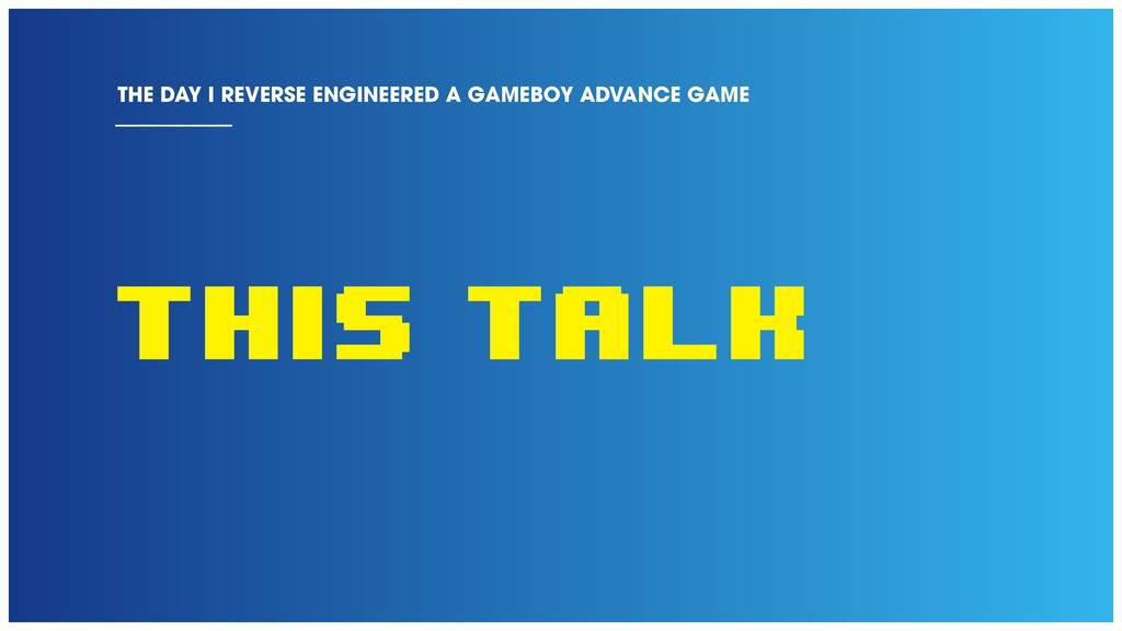 This talk THE DAY I REVERSE ENGINEERED A GAMEBO...