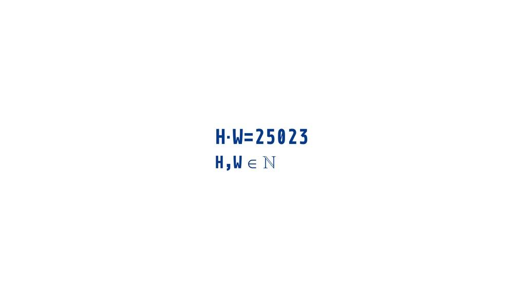 H·W=25023 H,W ∈ ℕ