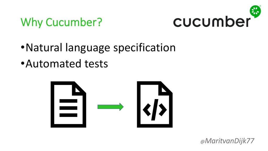 Why Cucumber? •Natural language specification •...