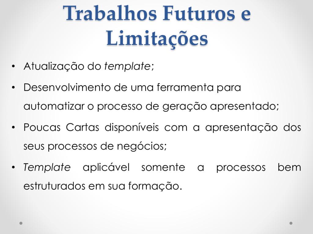 Trabalhos Futuros e Limitações • Atualização do...