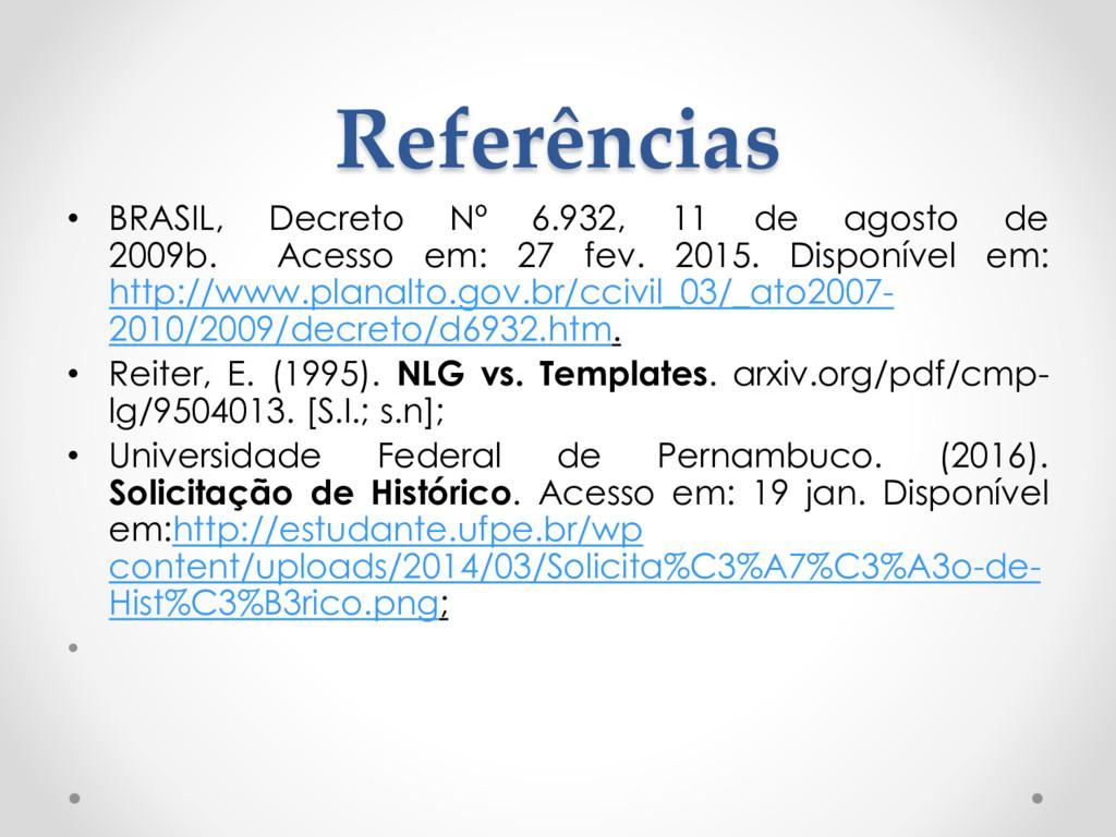 Referências • BRASIL, Decreto Nº 6.932, 11 de a...