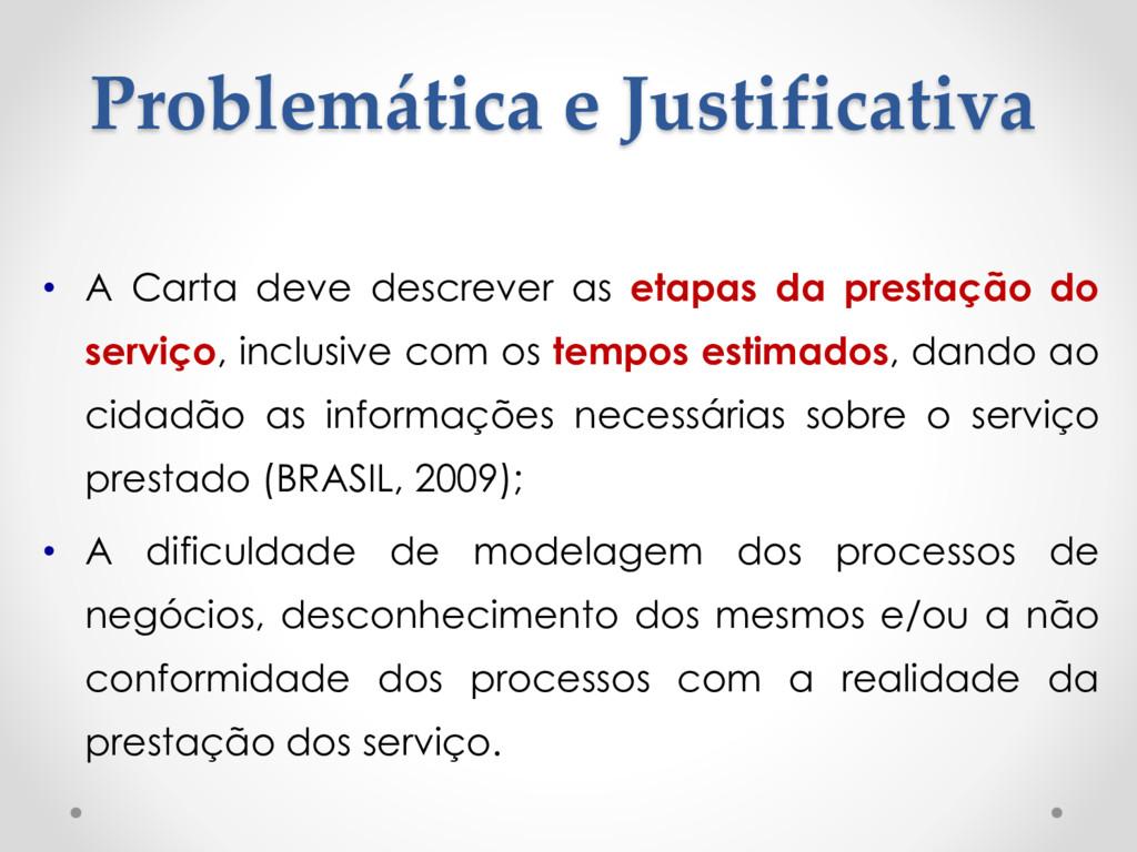 Problemática e Justificativa • A Carta deve des...
