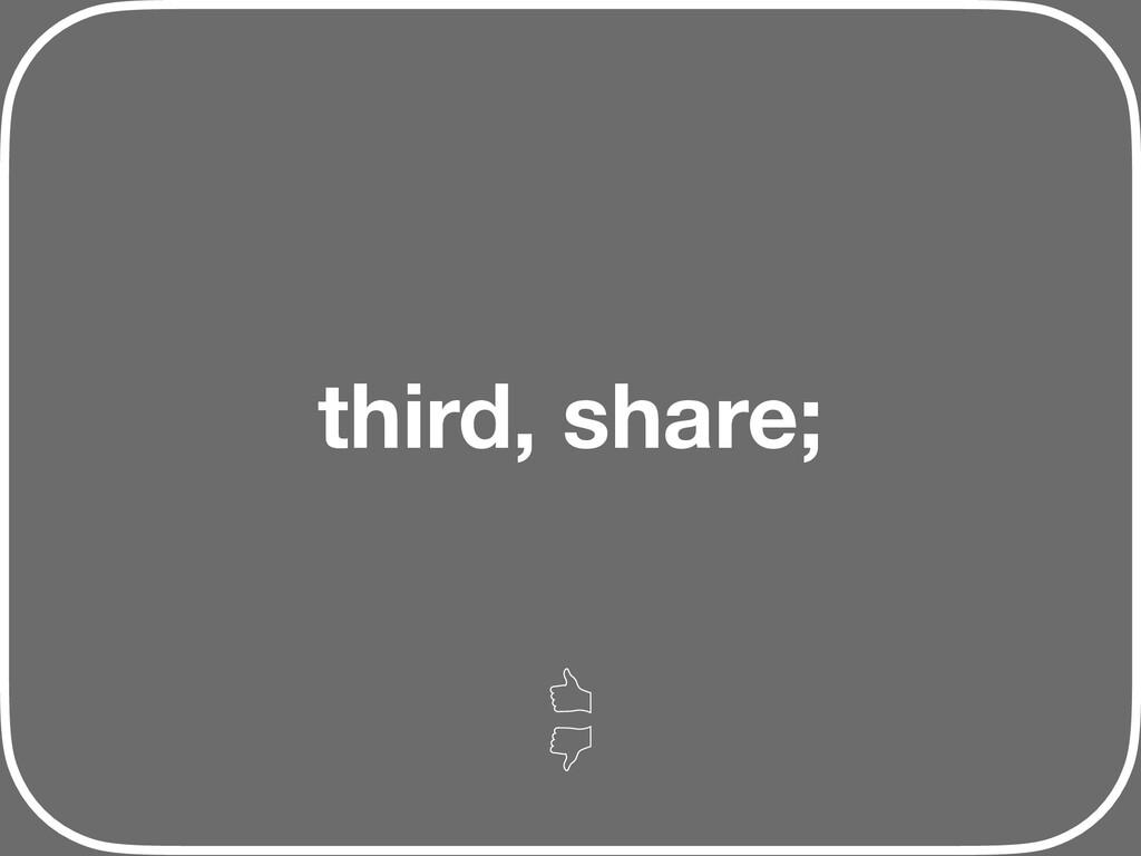 third, share;