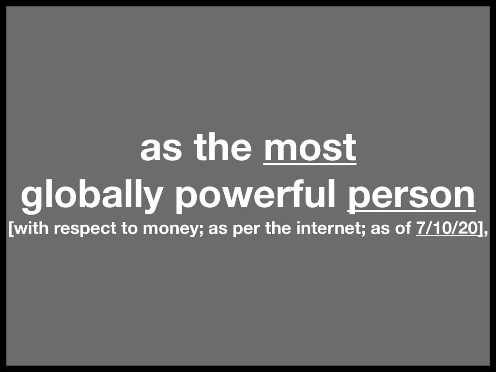 as the most globally powerful person [with resp...