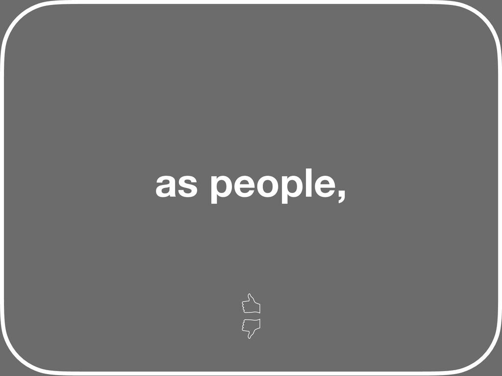 as people,
